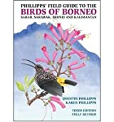 [(Phillipps' Field Guide to the Birds of Borneo)] [ By (author) Quentin Phillipps ] [February, 2014]