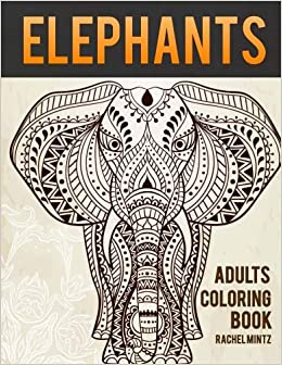 Amazon Com Elephants Coloring Book Adults The Largest African