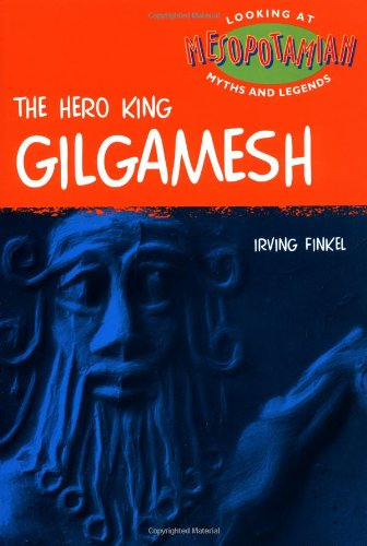 Gilgamesh (Looking at Myths and Legends)