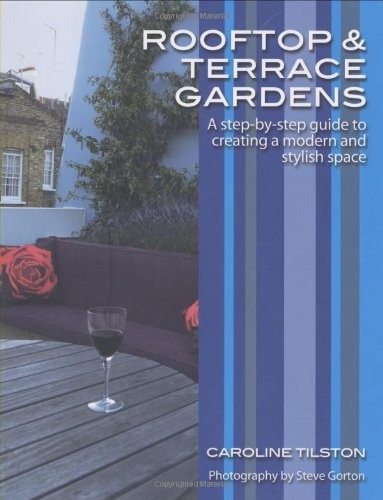 Cheap  Rooftop and Terrace Gardens: A step-by-step guide to creating a modern and..