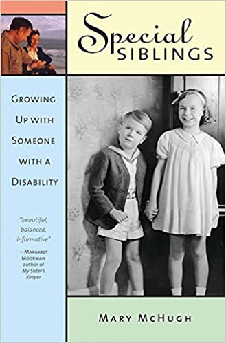 Special Siblings: Growing Up with Someone with a Disability, Revised