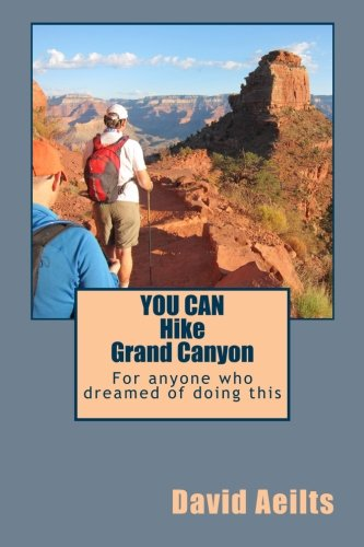 You Can Hike Grand Canyon: For anyone who dreamed of doing