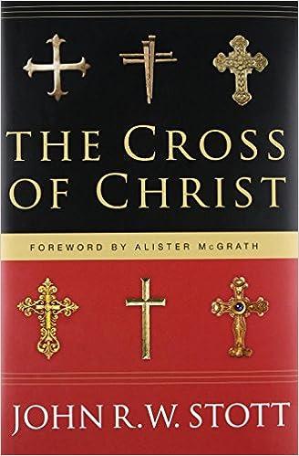 The Cross Of Christ John Stott 9780830833207 Amazon Books