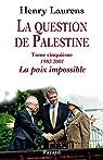 La question de Palestine. Tome 5: La paix impossible, 1982-2001 par Laurens