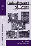 Embodiments of Power: Building Baroque Cities in Europe (Austrian and Habsburg Studies)
