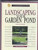 Landscaping Your Garden Pond, Dennis Kelsey-Wood, 0793803462