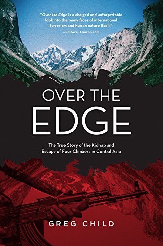 Over the Edge: The True Story of the Kidnap and Escape of Four Climbers in Central Asia [Greg Child] (Tapa Blanda)
