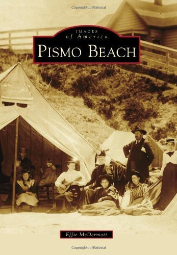 Pismo Beach (Images of America) by Effie McDermott - Beach Pismo Stores