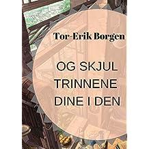 Og skjul trinnene dine i den (Norwegian Edition)