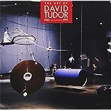 The Art of David Tudor (1963-1992)