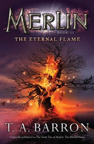 Download The Eternal Flame: Book 11 (Merlin (Puffin)) by T. A. Barron (7-Jul-2011) Paperback pdf epub