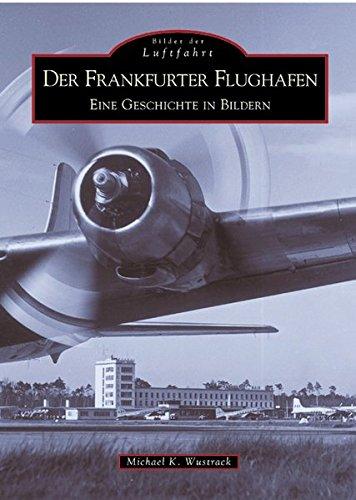 Flughafen Frankfurt. Eine Geschichte in Bildern