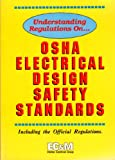 Understanding Regulations on OSHA Design Safety Standards, , 0872884589