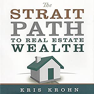 The Strait Path to Real Estate Wealth Audiobook