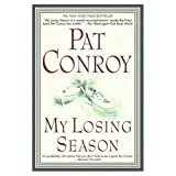 by Pat Conroy My Losing Season: A Memoir(text only) [Paperback]2003