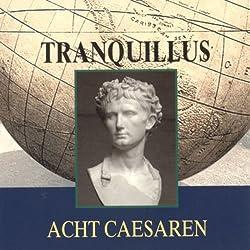 Tranquillus: Acht Caesaren