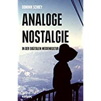 Analoge Nostalgie in der digitalen Medienkultur (Kaleidogramme)