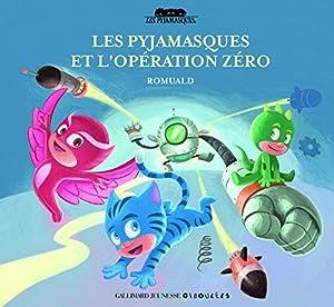 """Afficher """"Pyjamasques (Les) n° 19 Les Pyjamasques et l'opération zéro"""""""