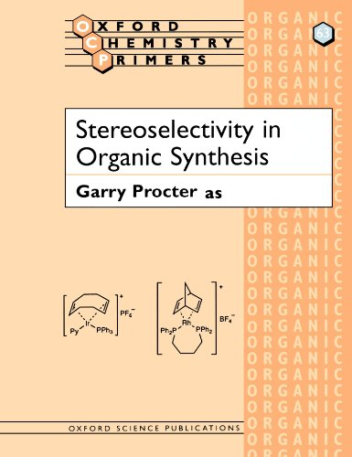 Stereoselectivity in Organic Synthesis (Oxford Chemistry Primers)