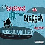 Ein seltsamer Ort zum Sterben | Derek B. Miller
