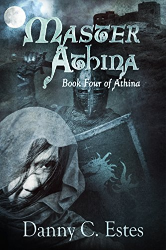 Master Athina (The Books of Athina Book 4) by [Estes, Danny]