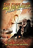 The Young Knights and the Search for Phantom Island, Michael Delane Bearden, 1466929707