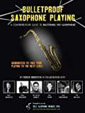 Bulletproof Saxophone Playing