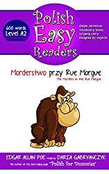 Polish Easy Readers: The Murders in the Rue Morgue: Learn Polish by Reading (Level A2 - 600 polish words)