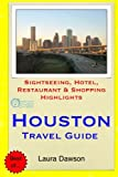 Houston Travel Guide: Sightseeing, Hotel, Restaurant & Shopping Highlights