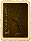 LDS Scriptures: James King Bible, Book of Mormon, Doctrine and Covenants, The Pearl of Great Price, Hymns, Joseph Smith Translation, Maps, and Photographs