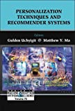 70: Personalization Techniques And Recommender Systems (Series in Machine Perception and Artificial Intelligence ???) (Series in Machine Perception ... and Artifical Intelligence) (Volume 70)