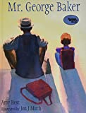 Mr. George Baker (Turtleback School & Library Binding Edition) (Reading Rainbow Books)