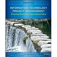 Information Technology Project Management: Providing Measurable Organizational Value