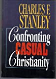 Confronting Casual Christianity, Charles F. Stanley, 080545022X