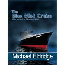 The Blue Mist Cruise
