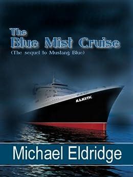 The Blue Mist Cruise by [Michael Eldridge]