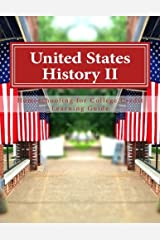 United States History II (Homeschooling for College Credit Learning Guides) Paperback