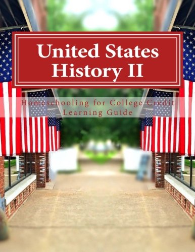 United States History II (Homeschooling for College Credit Learning Guides)