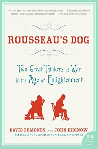 Read Online Rousseau's Dog: Two Great Thinkers at War in the Age of Enlightenment PDF