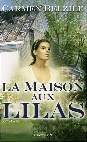 Carmen Belzile - La Maison aux Lilas
