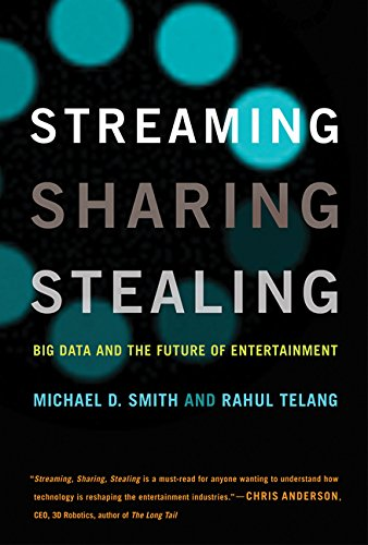 Streaming, Sharing, Stealing: Big Data and the Future of Entertainment (MIT Press) cover