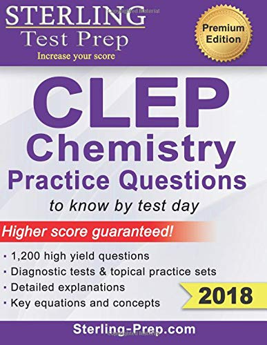 Pdf Test Preparation Sterling Test Prep CLEP Chemistry Practice Questions: High Yield CLEP Chemistry Questions