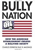 Bully Nation: How the American Establishment Creates a Bullying Society