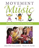 img - for Movement and Music: Developing Activities for Young Children by Gallagher Jere Sayre Nancy E (2014-03-21) Paperback book / textbook / text book
