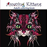Amazing Kittens: Adult Coloring Book