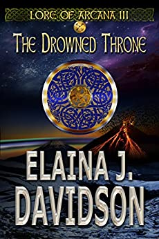 The Drowned Throne (Lore of Arcana Book 3) by [Davidson, Elaina J.]