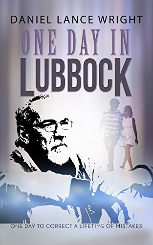 One Day In Lubbock by [Wright, Daniel Lance]