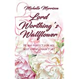Lord Worthing's Wallflower (The Unconventionals Book 1)