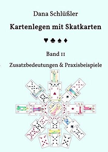 Kartenlegen mit Skatkarten Band II: Zusatzbedeutungen & Praxisbeispiele