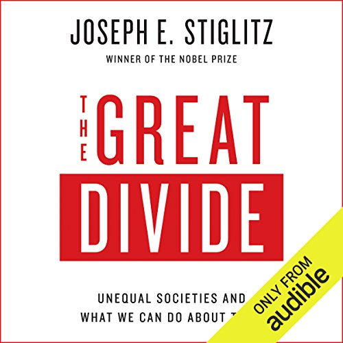 The Great Divide: Unequal Societies and What We Can Do About Them by Audible Studios